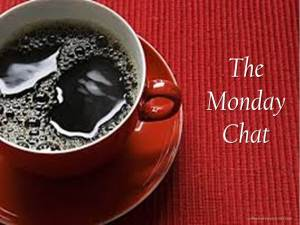The Monday Chat